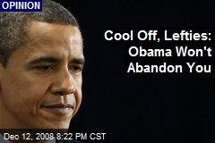 Cool Off, Lefties: Obama Won't Abandon You