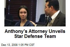 Anthony's Attorney Unveils Star Defense Team