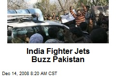 India Fighter Jets Buzz Pakistan