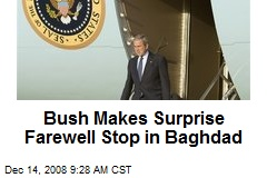 Bush Makes Surprise Farewell Stop in Baghdad