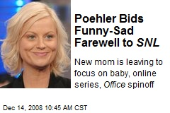 Poehler Bids Funny-Sad Farewell to SNL
