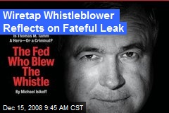 Wiretap Whistleblower Reflects on Fateful Leak