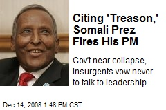 Citing 'Treason,' Somali Prez Fires His PM