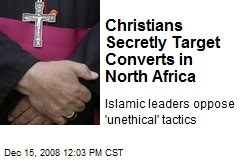 Christians Secretly Target Converts in North Africa