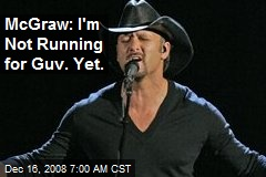 McGraw: I'm Not Running for Guv. Yet.