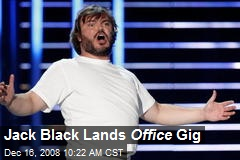 Jack Black Lands Office Gig