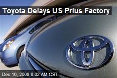 Toyota Delays US Prius Factory