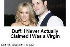 Duff: I Never Actually Claimed I Was a Virgin