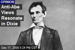Anti-Abe Views Resonate in Dixie