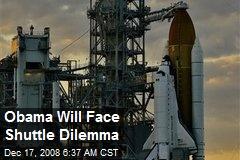 Obama Will Face Shuttle Dilemma