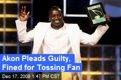 Akon Pleads Guilty, Fined for Tossing Fan