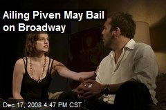 Ailing Piven May Bail on Broadway