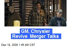 GM, Chrysler Revive Merger Talks