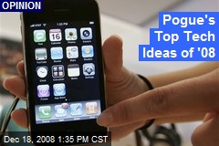 Pogue's Top Tech Ideas of '08