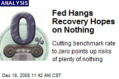 Fed Hangs Recovery Hopes on Nothing