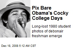 Pix Bare Obama's Cocky College Days