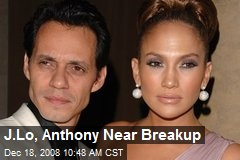 J.Lo, Anthony Near Breakup