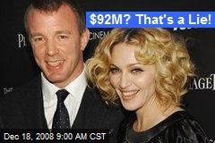$92M? That's a Lie!