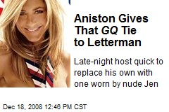 Aniston Gives That GQ Tie to Letterman