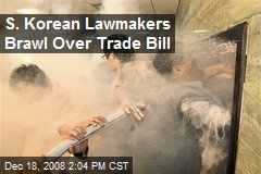 S. Korean Lawmakers Brawl Over Trade Bill