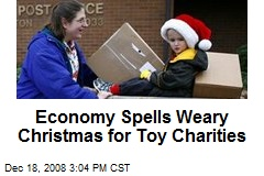 Economy Spells Weary Christmas for Toy Charities