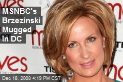 MSNBC's Brzezinski Mugged in DC
