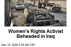 Women's Rights Activist Beheaded in Iraq