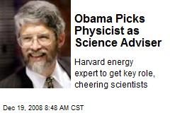 Obama Picks Physicist as Science Adviser