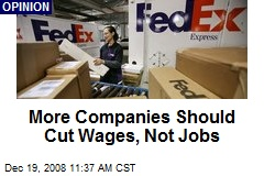 More Companies Should Cut Wages, Not Jobs