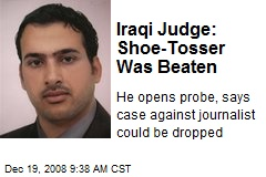 Iraqi Judge: Shoe-Tosser Was Beaten