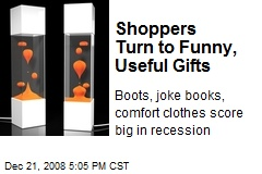 Shoppers Turn to Funny, Useful Gifts