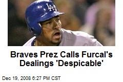 Braves Prez Calls Furcal's Dealings 'Despicable'