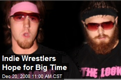 Indie Wrestlers Hope for Big Time