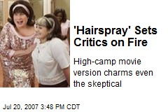 'Hairspray' Sets Critics on Fire
