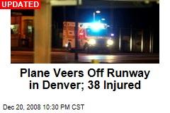 Plane Veers Off Runway in Denver; 38 Injured