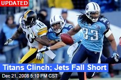 Titans Clinch; Jets Fall Short
