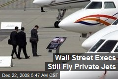 Wall Street Execs Still Fly Private Jets