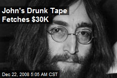 John's Drunk Tape Fetches $30K
