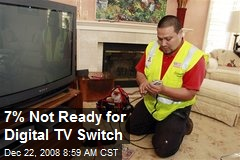 7% Not Ready for Digital TV Switch