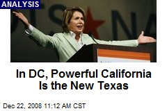 In DC, Powerful California Is the New Texas