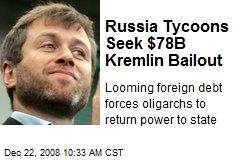 Russia Tycoons Seek $78B Kremlin Bailout