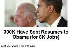 300K Have Sent Resumes to Obama (for 8K Jobs)