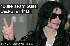 'Billie Jean' Sues Jacko for $1B