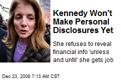 Kennedy Won't Make Personal Disclosures Yet