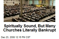 Spiritually Sound, But Many Churches Literally Bankrupt