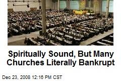 Spiritually Sound, But Many Churches Literally Bankrupt