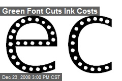 Green Font Cuts Ink Costs