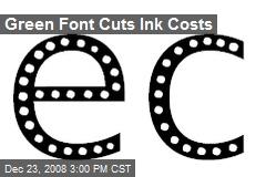 Green Font Cuts Ink Costs