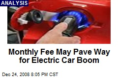 Monthly Fee May Pave Way for Electric Car Boom