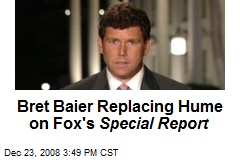 Bret Baier Replacing Hume on Fox's Special Report